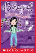 B Magical #5: The Chocolate Meltdown