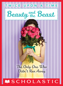 Beauty and the Beast, the Only One Who Didn't Run Away (Twice Upon a Time #3)
