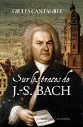 Sur les traces de J.-S. Bach