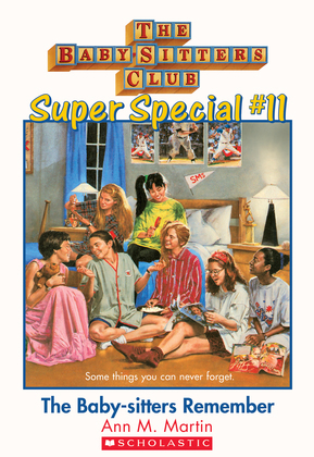 The Baby-Sitters Club Super Special #11: The Baby-Sitters Remember