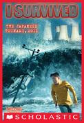 I Survived the Japanese Tsunami, 2011 (I Survived #8)