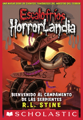 Escalofríos HorrorLandia #9: Bienvenido al campamento de las serpientes (Welcome to Camp Slither)