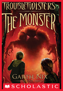 Troubletwisters Book 2: The Monster