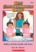 Mallory and the Trouble with Twins (The Baby-Sitters Club #21)