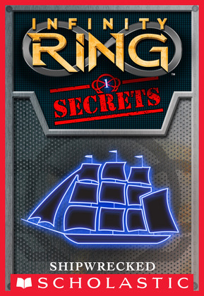 Infinity Ring Secrets #1: Shipwrecked
