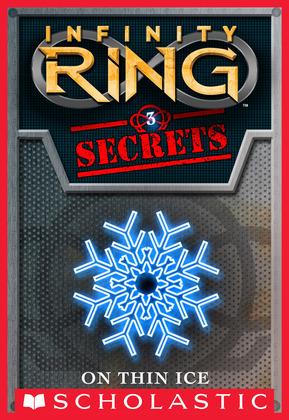 Infinity Ring Secrets #3: On Thin Ice