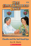 The Baby-Sitters Club #26: Claudia and the Sad Good-bye