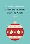 L'anno che a Roma fu due volte Natale