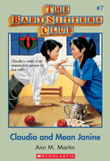 Claudia and Mean Janine (The Baby-Sitters Club, 7)