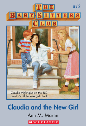 The Baby-Sitters Club #12: Claudia and the New Girl
