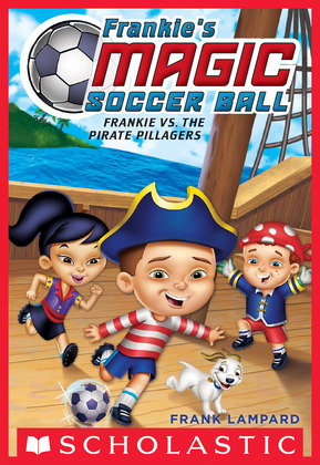 Frankie's Magic Soccer Ball #1: Frankie vs. the Pirate Pillagers