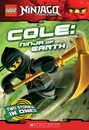 Cole, Ninja of Earth (LEGO Nnjago: Chapter Book)
