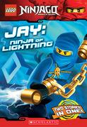Jay, Ninja of Lightning (LEGO Ninjago: Chapter Book)