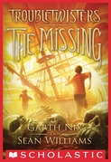 Troubletwisters Book 4: The Missing