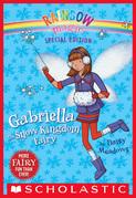 Rainbow Magic Special Edition: Gabriella the Snow Kingdom Fairy