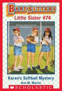 Karen's Softball Mystery (Baby-Sitters Little Sister #74)