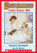 Karen's Accident (Baby-Sitters Little Sister #81)