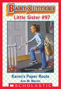 Karen's Paper Route (Baby-Sitters Little Sister #97)