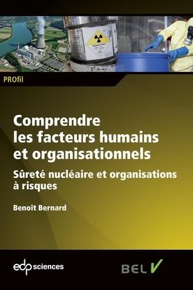 Comprendre les facteurs humains et organisationnels - Sûreté  nucléaire et organisations à risques