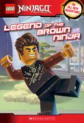 Legend of the Brown Ninja (LEGO Ninjago: Chapter Book)