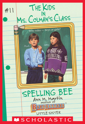 Spelling Bee (The Kids in Ms. Colman's Class #11)