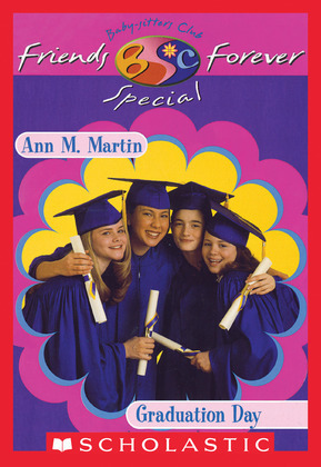 Graduation Day (The Baby-Sitters Club Friends Forever: Special #2)