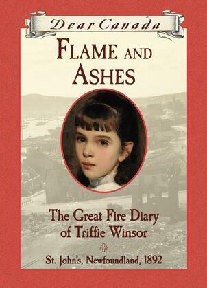 Dear Canada: Flame and Ashes