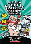Captaine Bobette et l'attaque des toilettes parlantes (tome 2)