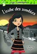 Vert chardon : N° 4 - L'aube des zombies