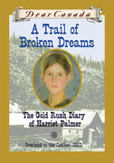 Dear Canada: A Trail of Broken Dreams