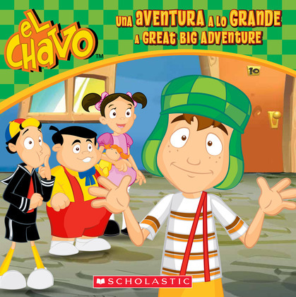 El Chavo: Una aventura a lo grande / A Great Big Adventure (Bilingual)