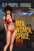 Men, Women, Space, Sex.