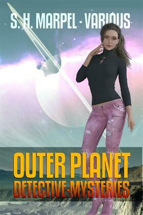 Outer Planet Detective-Mysteries: Golden Age Space Opera Tales