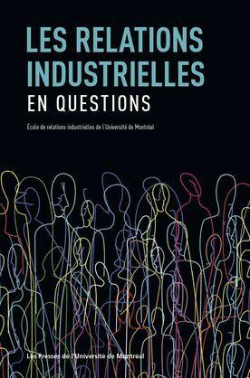 Les relations industrielles en question