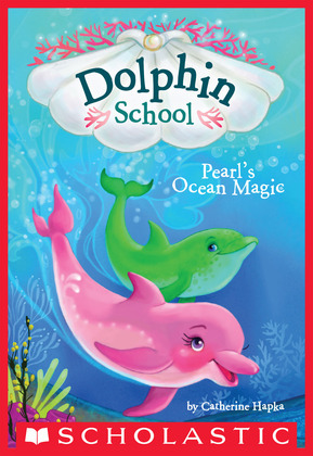 Pearl's Ocean Magic (Dolphin School #1)