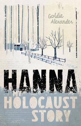 My Holocaust Story: Hanna