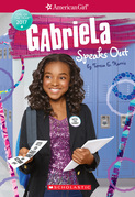 Gabriela Speaks Out (American Girl: Girl of the Year 2017, Book 2)
