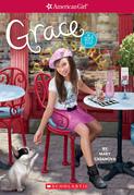 Grace (American Girl: Girl of the Year 2015, Book 1)