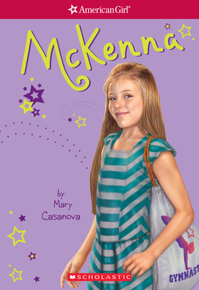 McKenna (American Girl: Girl of the Year 2012, Book 1)