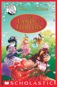 The Land of Flowers (Thea Stilton: Special Edition #6)