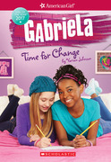 Gabriela: Time for Change (American Girl: Girl of the Year 2017, Book 3)