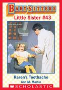 Karen's Toothache (Baby-Sitters Little Sister #43)