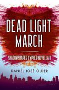 Dead Light March (The Shadowshaper Cypher, Novella 2)