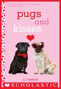 Pugs and Kisses: A Wish Novel