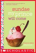 Sundae My Prince Will Come: A Wish Novel