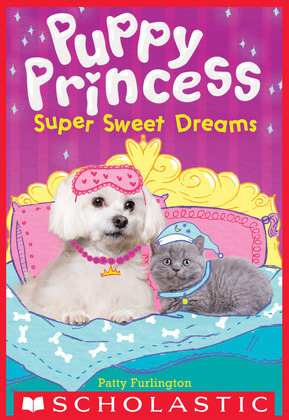 Super Sweet Dreams (Puppy Princess #2)