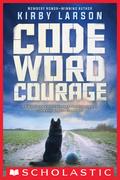 Code Word Courage (Dogs of World War II)