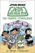 The Principal Strikes Back (Star Wars: Jedi Academy #6)