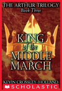 King of the Middle March (The Arthur Trilogy, Book 3)