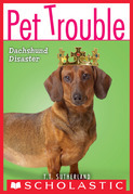 Pet Trouble #8: Dachshund Disaster